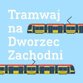 Tramwaj na Dworzec Zachodni