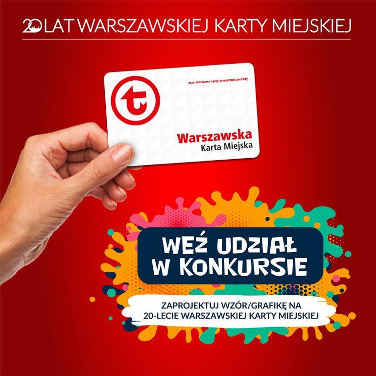 """Grafika z napisem: """"20 lat Warszawskiej Karty Miejskiej. Weź udział w konkursie. Zaprojektuj wzór / grafikę na 20-lecie Warszawskiej Karty Miejskiej."""""""